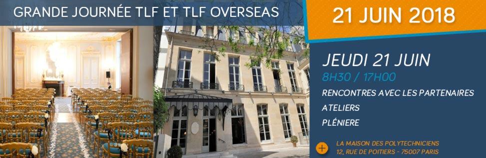 Journée TLF et TLF Overseas le 21 Juin 2018